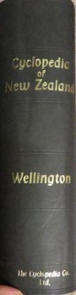 CYCLOPEDIA OF NEW ZEALAND. Wellington City Edition
