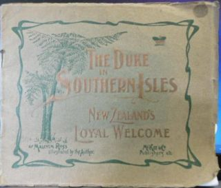 The Duke in Southern Isles; New Zealand's Loyal Welcome. Malcolm ROSS