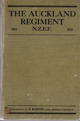 The Auckland Regiment. Being an Account of the Doings on Active Service of the First, Second and...