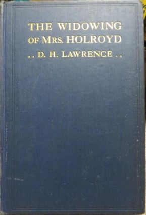 The Widowing of Mrs Holroyd. A Drama in Three Acts. David Herbert LAWRENCE