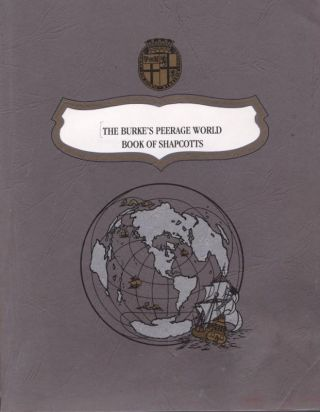 THE BURKE'S PEERAGE WORLD BOOK OF SHAPCOTTS