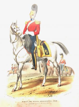 HISTORICAL RECORD of the First, or the Royal Regiment of Dragoons: Containing an Account of Its...