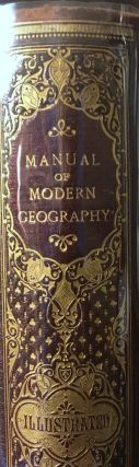 The Student's Manual of Modern Geography. Mathematical, Physical, and Descriptive. W. L. BEVAN