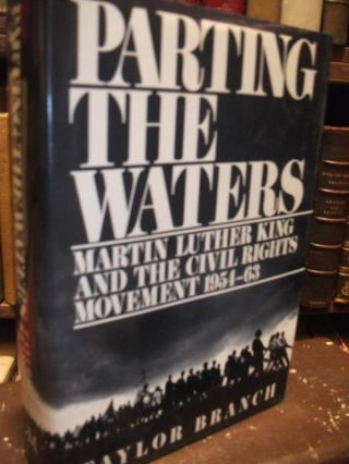Parting the Waters; Martin Luther King and the Civil Rights Movement 1954-63