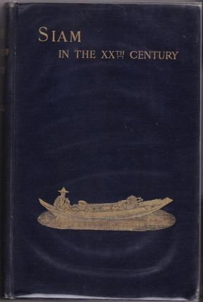 Siam in the Twentieth Century, Being the Experiences and Impressions of a British Official. J. G. D. CAMPBELL.