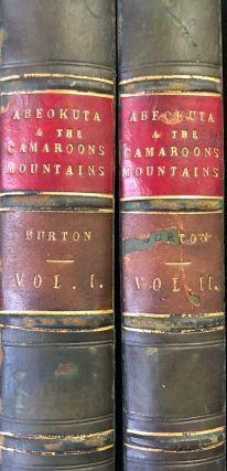 Abeokuta and the Cameroons Mountains. An Exploration. 2 Volumes. Richard F. BURTON