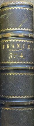 France Illustrated, Exhibiting Its Landscape Scenery, Antiquities, Military and Ecclesiastical...