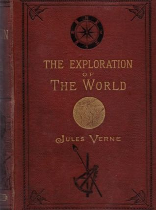 The Exploration of the World. Jules Verne