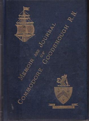 Journal of Commodore Goodenough, during His Last command as senior officer on the Australian...
