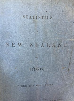 Statistics of New Zealand for 1866. Compiled from Official Records