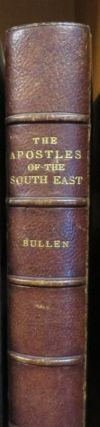 The Apostles of The South East. T. BULLEN