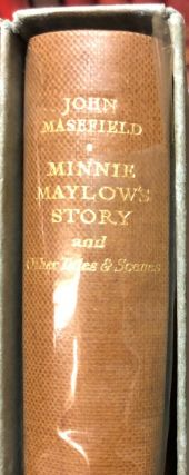 Minnie Maylow's Story and Other Tales and Scenes. John MASEFIELD