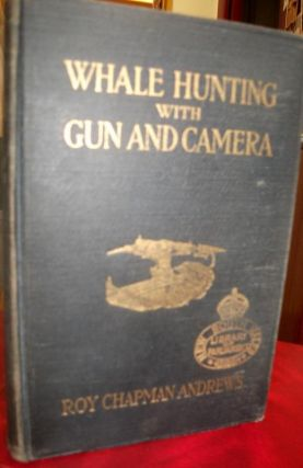 Whale Hunting with Gun And Camera. A Naturalist's Account of The Modern Shore-Whaling Industry, of Whales and Their Habits, and of Hunting Experiences in Various Parts of The World.
