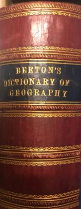 Beeton's Dictionary of Geography. A Universal Gazetteer. S. O. BEETON