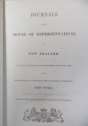 Journals of The House of Representatives of New Zealand. From the Third day of June to The Seventh Day of September, 1861, both days Inclusive, in the Twenty-Fourth and Twenty-Fifth Years Of the Reign of Her Majesty Queen Victoria.