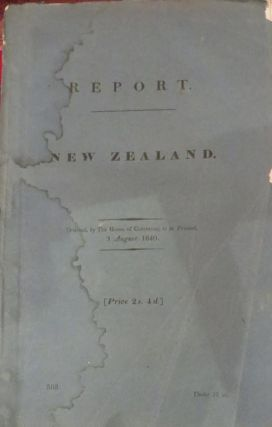 Report From the Select Committee on New Zealand; Together with The Minutes of Evidence Taken...