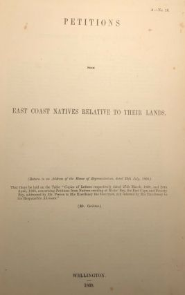 Hauhau. Petitions from East Coast Natives Relative to Their Lands. (Return to an Address of The...