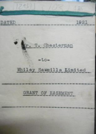 Grant of Easement, T Chesterman to Whiley Sawmills Ltd, Hokitika