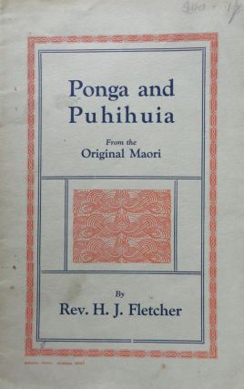 Ponga and Puhihuia. From the Original Maori. H. J. Rev FLETCHER
