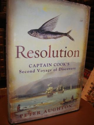 Resolution. The Story Of Captain Cook's Second Voyage of Discovery. Peter AUGHTON.