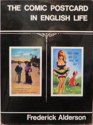 The Comic Postcard in English Life. F. ALDERSON
