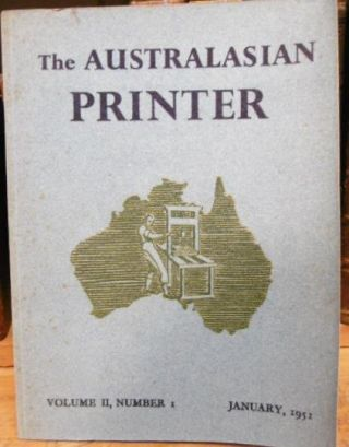 The Australasian Printer, Vol II No.1 - National Journal of The Graphic Arts