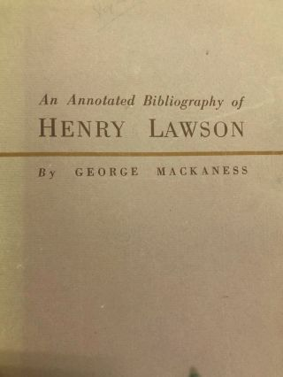 An Annotated Bibliography of Henry Lawson. G. MACKANESS