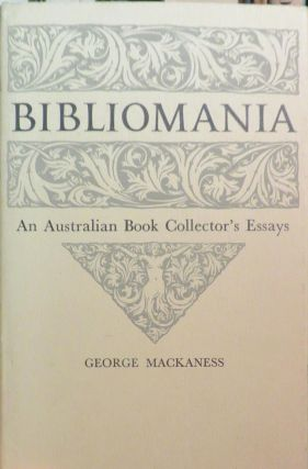 Bibliomania - An Australian Book Collector's Essays. G. MACKANESS