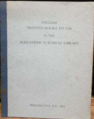 English Printed Books to 1700 in the Alexander Turnbull Library