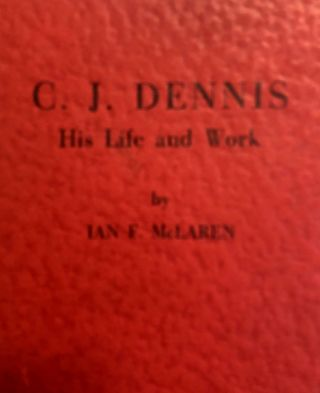 C.J. Dennis - His Life and Work. I. F. McLAREN