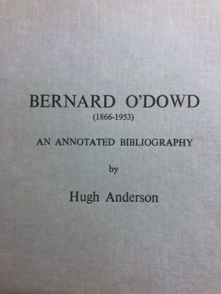 Bernard O'Dowd (1866-1953) An Annotated Bibliography. H. ANDERSON