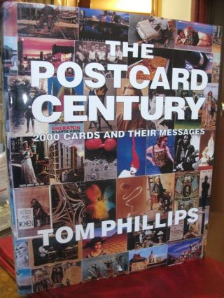 The Postcard Century. 2000 Cards and Their Messages. Tom PHILLIPS