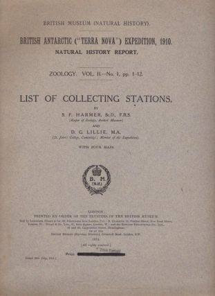 "List Of Collecting Stations. British Antarctic (""Terra Nova"") Expedition, 1910. Natural History Report. Zoology Vol II - No.1. S. F. HARMER, D. G. LILLIE."