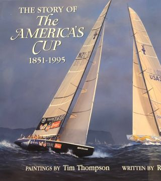 The Story of The America's Cup 1851-1995. Ranulf RAYNER