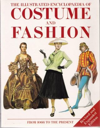 The Illustrated Encyclopaedia of Costume and Fashion from 1066 to The Present. Jack CASSIN-SCOTT