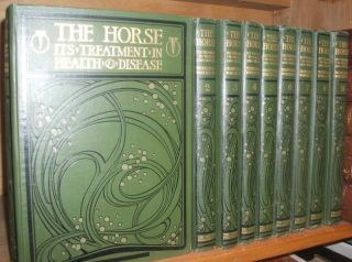 The Horse. Its Treatment in Health and Disease With a Complete Guide to Breeding Training and Management. 9 Volumes