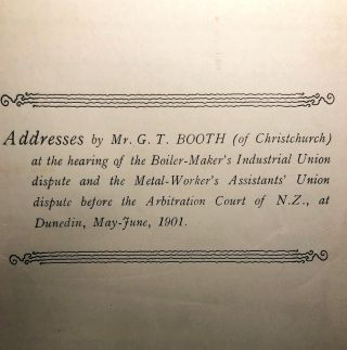 Addresses By Mr G.T. BOOTH (of Christchurch) at The hearing of the Boiler-Maker's Industrial...
