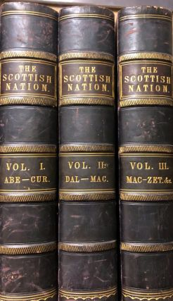 The Scottish Nation; Or the Surnames, Families, Literature, Honours, and Biographical History Of...