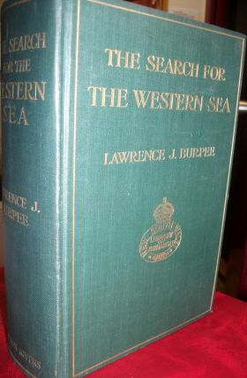The Search for the Western Sea. The Story Of The Exploration of North-Western America