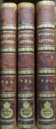 The Letters of Marcus Tullius Cicero to Several of His Friends. With Remarks by William Melmoth,...