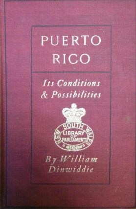Puerto Rico: Its Conditions and Possibilities. William DINWIDDIE