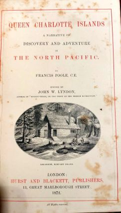 Queen Charlotte Islands A Narrative of Discovery and Adventure in the North Pacific. Francis POOLE