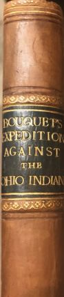 The Historical Account of Bouquet Expedition Against the Ohio Indians in 1764 A Translation of...