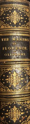 The Makers of Florence: Dante, Giotto, Savonarola and Their City. OLIPHANT Mrs