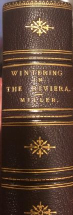 Wintering in the Riviera with Notes of Travel in Italy and France and Practical Hints to...