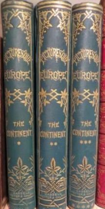 Picturesque Europe with Illustrations On Steel And Wood The Continent. 3 Vols