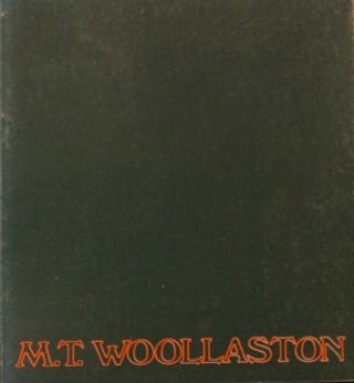 M. T.Woollaston Works/1933-1973. Luit BIERINGA