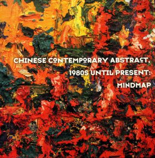 Chinese Contemporary Abstract, 1980s Until Present: Mindmap. Gao MINGLU