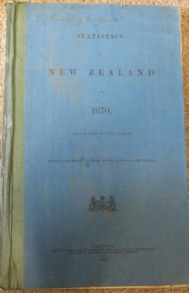 Statistics of New Zealand for 1870. Compiled from Official Records. Bishop Cowie