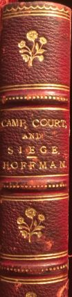 Camp Court and Siege A Narrative of Personal Adventure and Observation During Two Wars 1861-1865....